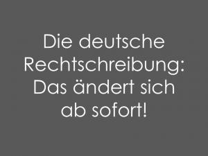 Die deutsche Rechtschreibung: Das ist neu!