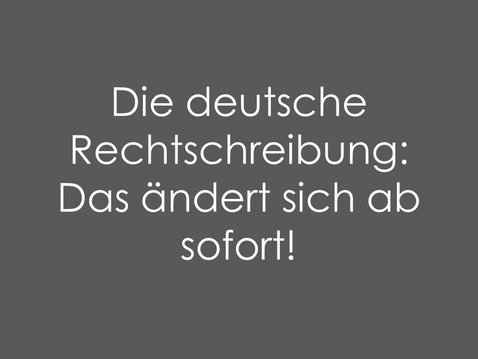 Aus dem Werbelektorat: Sprachtipp 1/2017 <br> Die deutsche Rechtschreibung: Was ist neu?