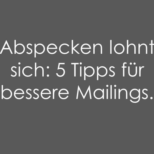 Abspecken lohnt sich: 5 Tipps für bessere Mailings